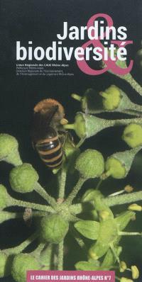 Cahier des jardins Rhône-Alpes (Le). n° 7, Jardins & biodiversité