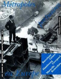 Cahiers de la recherche architecturale (Les). n° 30-31, Métropoles portuaires en Europe
