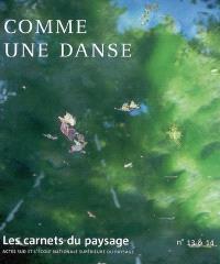 Carnets du paysage (Les). n° 13-14, Comme une danse