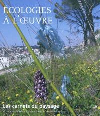 Carnets du paysage (Les). n° 19, Ecologies à l'oeuvre