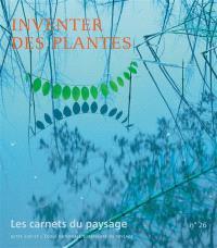 Carnets du paysage (Les). n° 26, Inventer des plantes