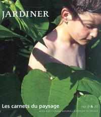 Carnets du paysage (Les). n° 9-10, Jardiner