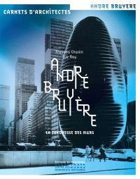 André Bruyère : la tendresse des murs