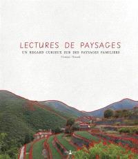 Lectures de paysages : un regard curieux sur des paysages familiers