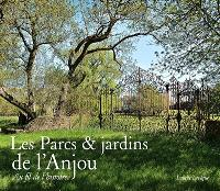 Les parcs & jardins de l'Anjou : au fil de l'histoire