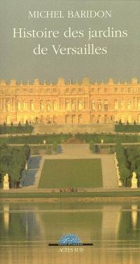 Histoire des jardins de Versailles
