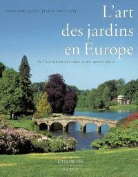 L'art des jardins en Europe : de l'évolution des idées et des savoir-faire