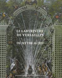 Le labyrinthe de Versailles : du mythe au jeu