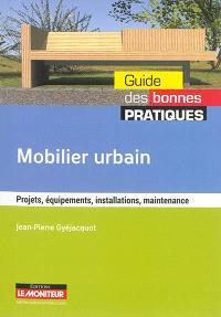 Mobilier urbain : projets, équipements, installations, maintenance