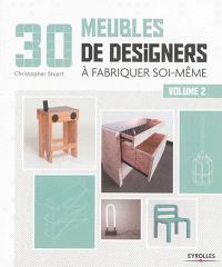 30 meubles de designers à fabriquer soi-même. Volume 2