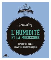 Combattre l'humidité et la moisissure : identifier les causes, trouver les solutions adaptées