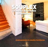 Souplex : la mode du duplex en sous-sol : aménagements et conseils d'architectes