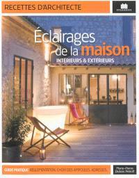 Eclairages de la maison : intérieurs & extérieurs