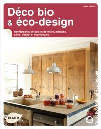 Déco bio & éco-design : revêtements de sols et de murs, meubles sains, design et écologiques