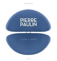 Pierre Paulin : l'homme et l'oeuvre