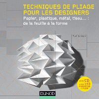 Techniques de pliage pour les designers : papier, plastique, métal, tissu : de la feuille à la forme