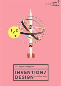 Invention-design : regards croisés : exposition, Paris, Musée des arts et métiers, du 2 juin 2015 au 8 mars 2016