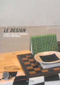 Le design : essai sur des théories et des pratiques