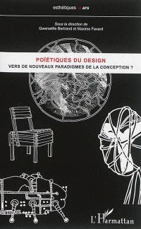 Poïétiques du design, Vers de nouveaux paradigmes de la conception ?