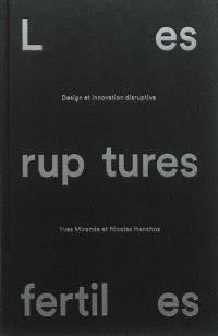 Les ruptures fertiles : design et innovation disruptive