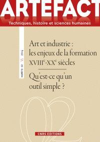 Artefact. n° 2, Art et industrie : les enjeux de la formation XVIIIe-XXe siècles. Qu'est-ce qu'un outil simple ?