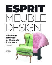Esprit meuble design : l'évolution esthétique de l'Antiquité à nos jours