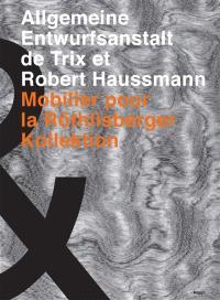 Allgemeine Entwurfsanstalt de Trix et Robert Haussmann : mobilier pour la Röthlisberger Kollektion