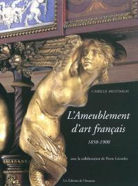 L'ameublement d'art français : 1850-1900
