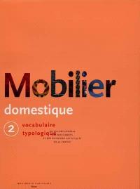 Mobilier domestique : vocabulaire typologique. Volume 2