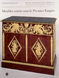 Catalogue des collections de mobilier. Volume 3, Meubles entrés sous le premier Empire : meubles d'architecture, de rangement, de travail, d'agrément et de confort
