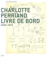 Charlotte Perriand : livre de bord, 1928-1933