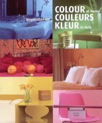 Colours at home = Inspiration en couleurs = Kleur in Huis
