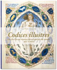 Codices illustres : les plus beaux manuscrits enluminés du monde (400-1600)