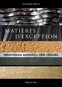 Matières d'exception = Breathtaking materials & their creators