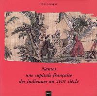 Nantes, une capitale française des indiennes au XVIIIe siècle
