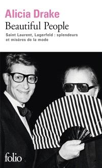 Beautiful people : Saint-Laurent, Lagerfeld : splendeurs et misères de la mode