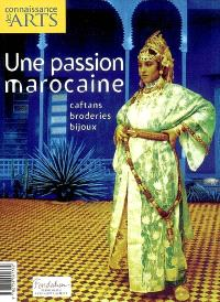 Une passion marocaine : caftans, broderies, bijoux