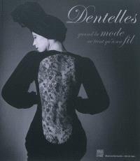 Dentelles : quand la mode ne tient qu'à un fil : exposition, Caen, Musée de Normandie, du 30 juin au 4 novembre 2012