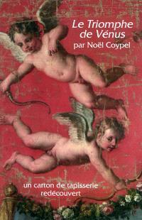 Le triomphe de Vénus par Noël Coypel, un carton de tapisserie redécouvert