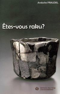 Etes-vous raku ?