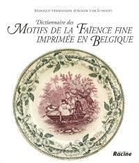 Dictionnaire des motifs de la faïence fine imprimée en Belgique
