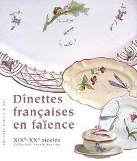 Dinettes françaises en faïence : XIXe-XXe siècles : collection Yseult Bouriez