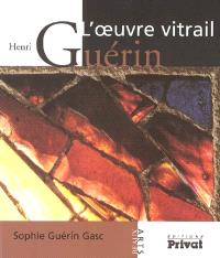 Henri Guérin, l'oeuvre vitrail