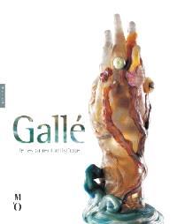 La main aux algues et aux coquillages : le testament artistique d'Emile Gallé : exposition, Paris, Musée d'Orsay, 14 juin-12 sept. 2004