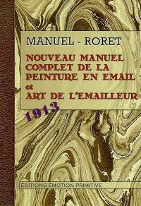 Nouveau manuel complet de la peinture en émail et art de l'émailleur
