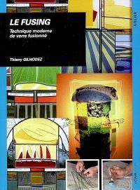 Le fusing : technique moderne de verre fusionné