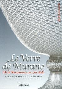 Le verre de Murano : de la Renaissance au XXIe siècle