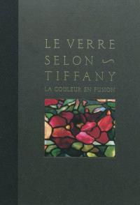 Le verre selon Tiffany : la couleur en fusion