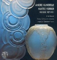 André Hunebelle, maître verrier : période 1927-1931