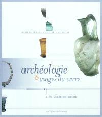 Archéologie & usages du verre : l'en-verre du décor